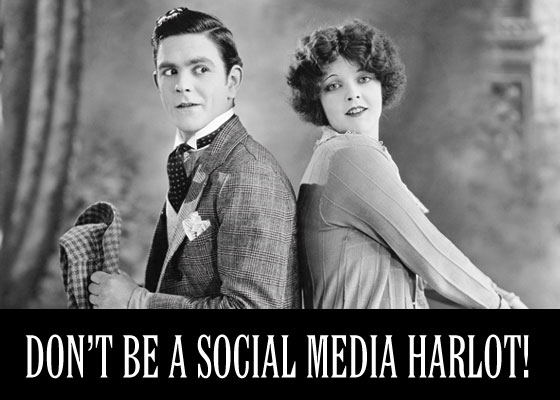 Don't Be a Social Harlot